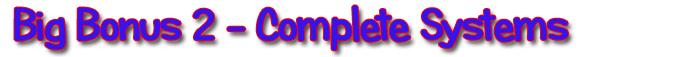 Bonus 2 - Complete Systems